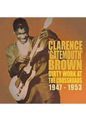 "Clarence ""Gatemouth"" Brown - Dirty Works At The Crossroads 1947 - 1954 (Music CD)"