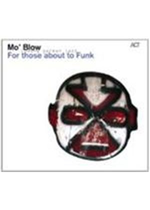 Mo' Blow - For Those About To Funk (Music CD)