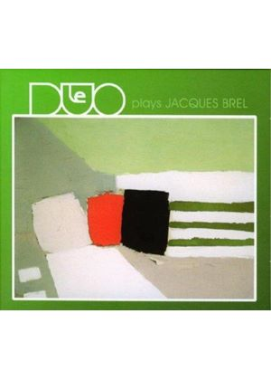 Le Duo - Plays Jacques Brel