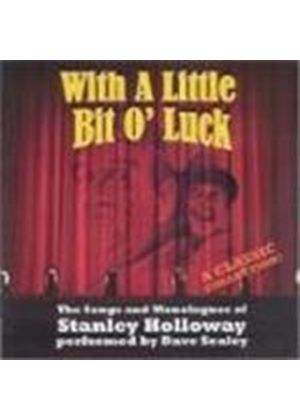 Dave Sealey - With A Little Bit O' Luck (Songs And Monologues Of Stanley Holloway)