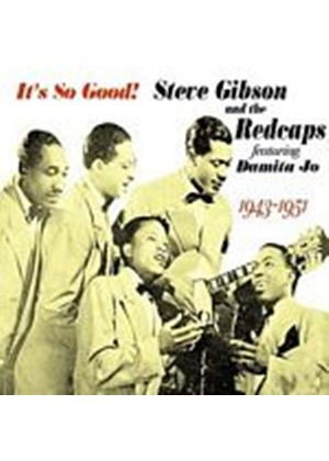 Steve Gibson And The Redcaps - Its So Good! 1943 - 1951 (Music CD)