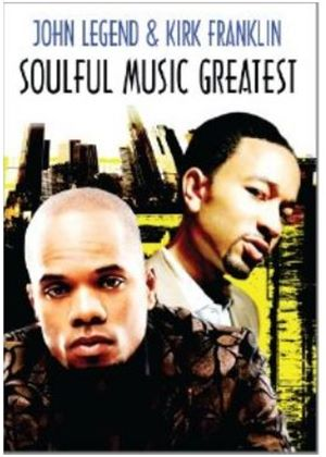 Soulful Music Greatest - Kirk Franklin And John Legend