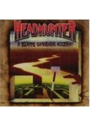 Headhunter - A Bizarre Gardening Accident (Music Cd)