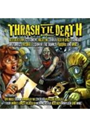 Various Artists - Thrash 'Til Death (Music CD)