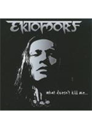 Ektomorf - What Doesn't Kill Me (Music CD)