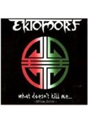 Ektomorf - What Doesn't Kill Me (Festival Edition) (Music CD)