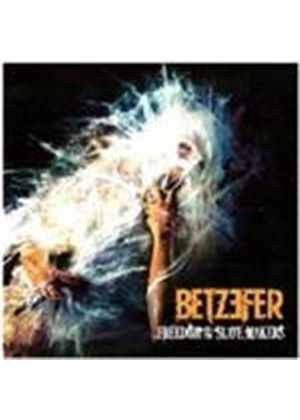 Betzefer - Freedom To The Slave Makers (Music CD)