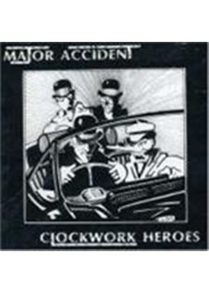 Major Accident - Clockwork Heroes (Music CD)