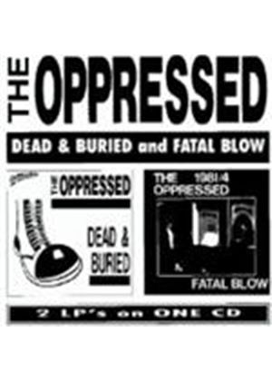 Oppressed  The - Dead & Buried / Fatal (Music Cd)