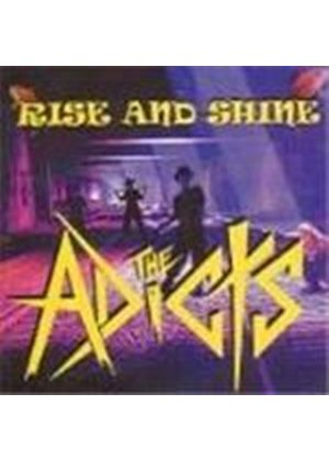 Adicts (The) - Rise And Shine