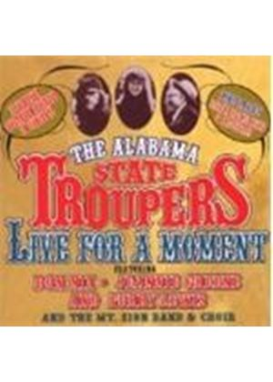 ALABAMA STATE TROUPERS - Live For A Moment