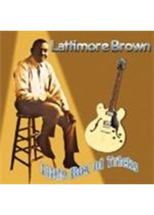 Latimore Brown - LITTLE BOX OF TRICKS