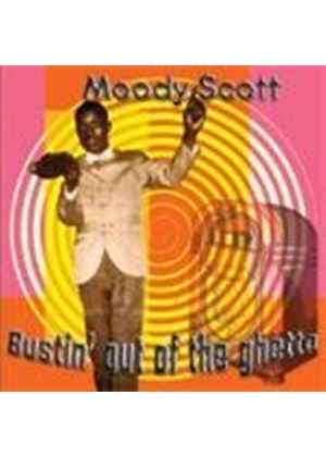 Moody Scott - BUSTIN OUT OF THE GHETTO
