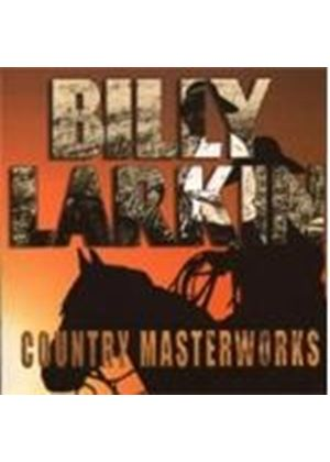 BILLY LARKIN - Country Masterworks