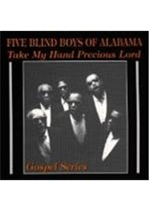 Five Blind Boys Of Alabama (The) - Take My Hand Precious Lord [Remastered]
