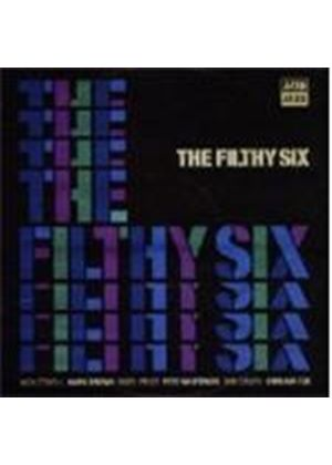 Filthy Six (The) - Filthy Six, The (Music CD)