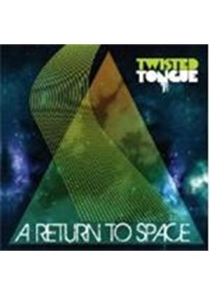 Twisted Tongue - Return To Space, A (Music CD)