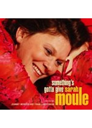 Sarah Moule - Somethings Gotta Give [SACD/CD Hybrid] (Music CD)