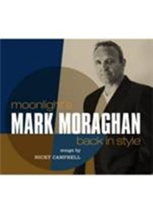 Mark Moraghan - Moonlight's Back In Style (Songs By Nicky Campbell) [Hybrid SACD] (Music CD)