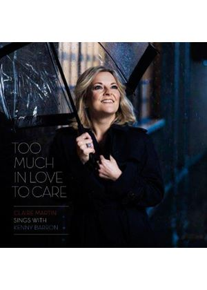 Claire Martin - Too Much In Love To Care [SACD] (Music CD)