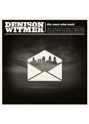 Denison Witmer - Ones Who Wait (Music CD)