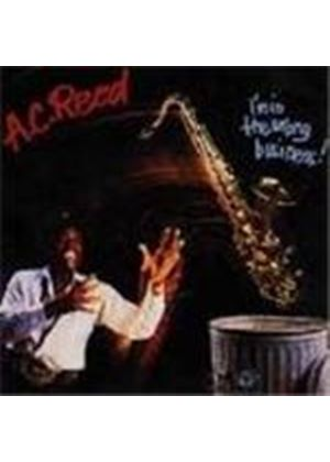 A.C. Reed - I'm In The Wrong Business