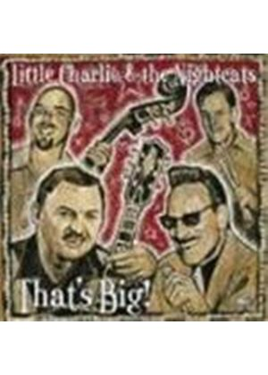 Little Charlie & The Nightcats - That's Big