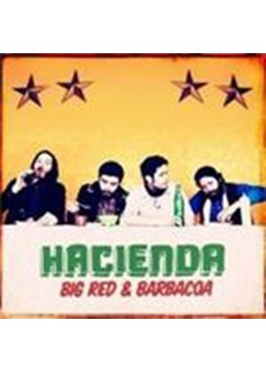 Hacienda - Big Red And Barbacoa (Music CD)