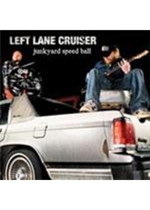 Left Lane Cruiser - Junkyard Speed Ball (Music CD)