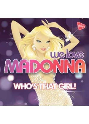 Various Artists - Who's That Girl! Almighty Presents (We Love Madonna) (Music CD)