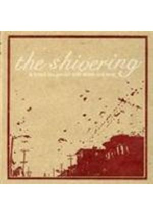Shivering - & Brand The Ground With Storms (Music Cd)
