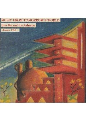 Sun Ra Arkestra (The) - Music From Tomorrow's World