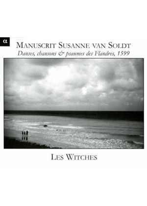Susanne Van Soldt - Dances, Songs And Psalms Of Flanders (Les Witches)