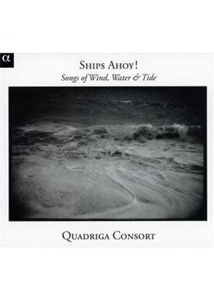 Quadriga Consort - Ships Ahoy! Songs of Wind, Water & Tide (Music CD)