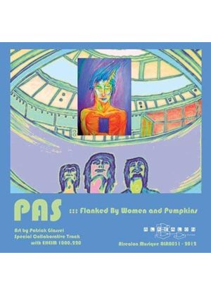 Pas - Flanked By Women And Pumpkins (Music CD)