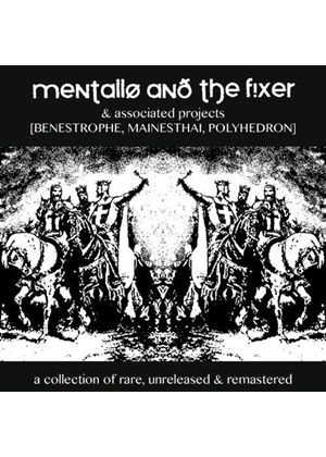 Mentallo & the Fixer - Collection of Rare, Unreleased & Remastered (Music CD)