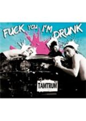 Tantrum - Fuck You I'm Drunk/Stronger Than Cats (Music CD)