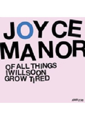 Joyce Manor - Of All Things I Will Soon Grow Tired (Music CD)