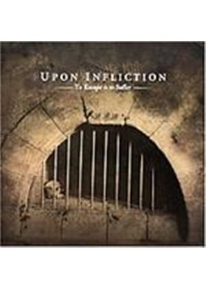 Upon Infliction - To Escape Is To Suffer (Music CD)