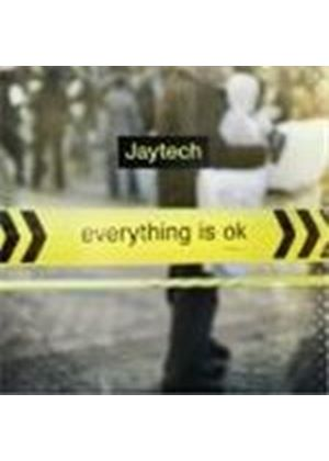 JAYTECH - Everything Is OK
