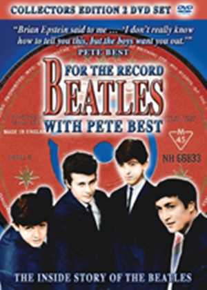 Beatles - For The Record With Pete Best
