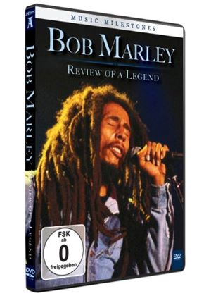 Bob Marley - Music Milestones - Review of a Legend