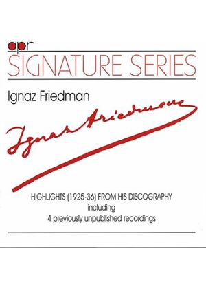 Ignaz Friedman: Highlights from his Discography