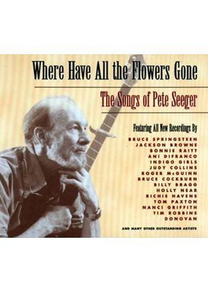 Various Artists - Where Have All The Flowers Gone - The Songs Of Pete Seeger (Music CD)