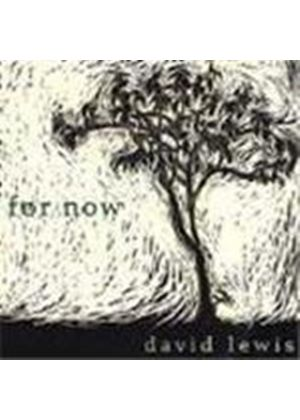 David Lewis - For Now