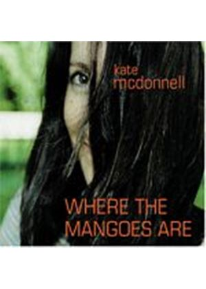 Kate Mcdonnell - Where The Mangoes Are (Music CD)