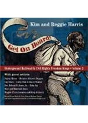 Kim And Reggie Harris - Get On Board! - Underground Railroad And Civil Rights Songs (Music CD)