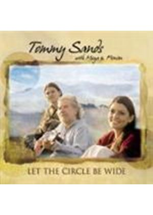Tommy Sands & Moya/Fiona - Let The Circle Be Wide (Music CD)