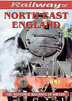 Railways Restored - North East England