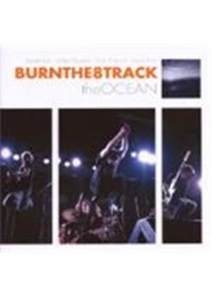 Burnthe8track - Ocean, The